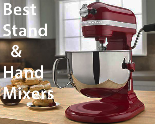 Best Stand Mixers and Hand Mixers Comparison